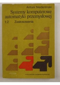 Niederliński Antoni - Systemy komputerowe automatyki przemysłowej, Tom II