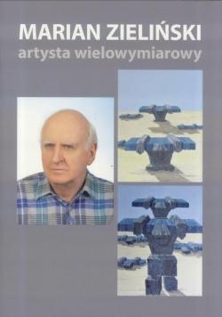 Marian Zieliński. Postać wielowymiarowa
