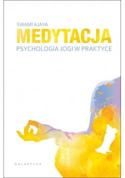 Medytacja - psychologia jogi w praktyce