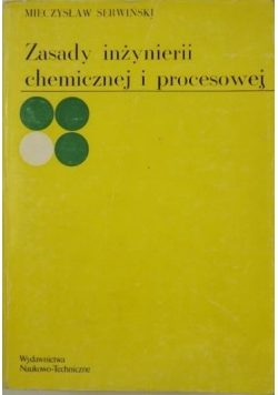 Zasady inżynierii chemicznej i procesowej