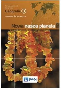 Geografia GIM 3 Nowa nasza planeta ćw. NE/PWN