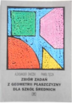 Zbiór zadań z geometrii płaszczyzny dla szkół średnich