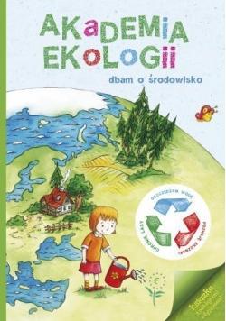 Akademia ekologii. Dbam o środowisko