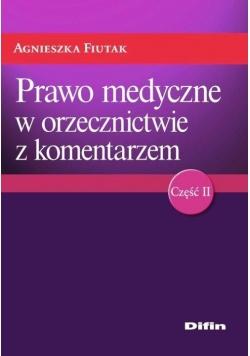 Prawo medyczne w orzecznictwie z komentarzem cz.2