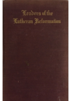 Leaders of the Lutheran Reformation,1917r.