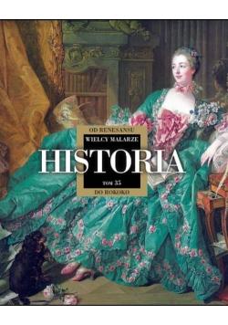 Wielcy Malarze 35 Historia od renesansu do rokoko   /K/