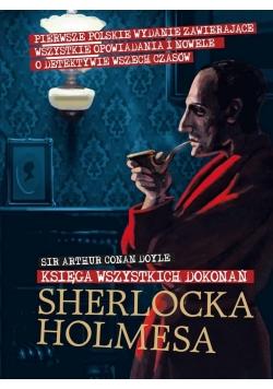 Sherlock Holmes. Księga wszystkich dokonań