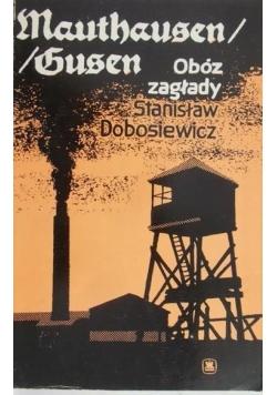 Mauthausen Gusen. Obóz zagłady