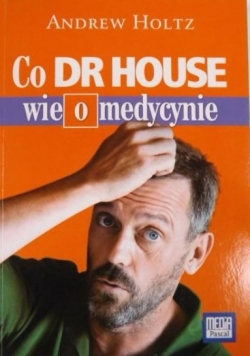 Co dr House wie o medycynie, Nowa