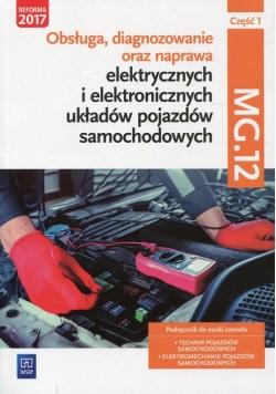 Obsługa, diagnozowanie oraz naprawa elektrycznych i elektronicznych układów pojazdów samochodowych Kwalifikacja MG.12 Podręcznik Część 1