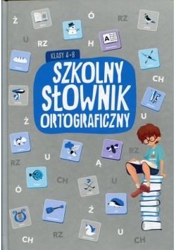 Szkolny słownik ortograficzny klasy 4-8