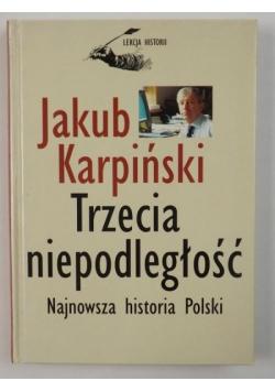 Trzecia niepodległość. Najnowsza historia Polski