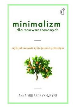 Minimalizm dla zaawansowanych