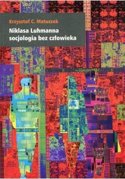 Niklasa Luhmanna socjologia bez człowieka