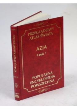 Przeglądowy Atlas Świata. Azja Cz. 1