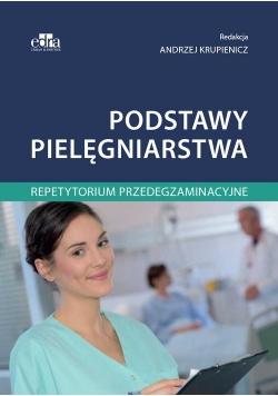 Podstawy pielęgniarstwa Repetytorium przedegzaminacyjne