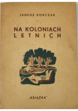 Na koloniach letnich, 1946 r.