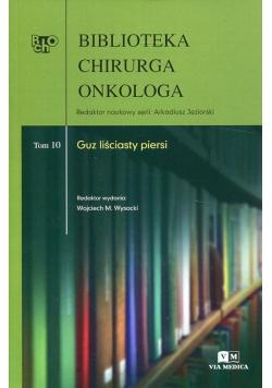 Biblioteka chirurga onkologa Tom 10 Guz liściasty piersi