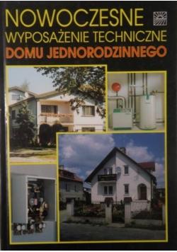 Nowoczesne wyposażenie techniczne domu jednorodzinnego