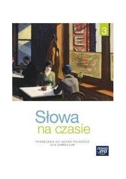 J.Polski GIM 3 Słowa na czasie Podr. NE