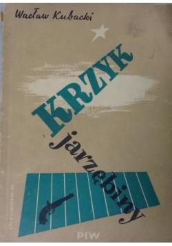 Krzyk jarzębiny, 1949 r.