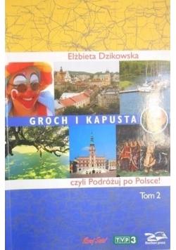 Groch i kapusta czyli Podróżuj po Polsce, t. II