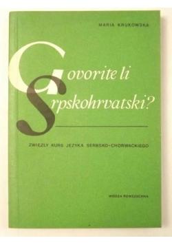 Govorite li Srpskohrvatski ? Zwięzły kurs języka serbsko- chorwackiego