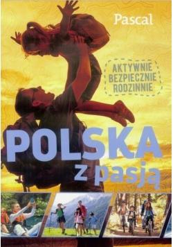 Polska z pasją. Aktywnie, bezpiecznie, rodzinnie