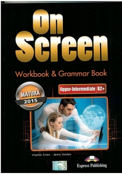On Screen Upper-Inter B2+ Matura WB&Grammar Book
