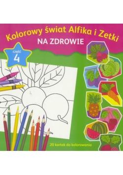 Kolorowy świat Alfika i Zetki cz.4 Na zdrowie