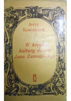 W kręgu kultury Jana Zamoyskiego
