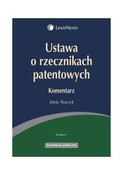 Ustawa o rzecznikach patentowych Komentarz, nowa
