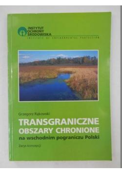 Transgraniczne obszary chronione na wschodnim pograniczu Polski