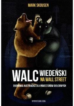 Walc wiedeński na Wall Street. Ekonomia austriacka