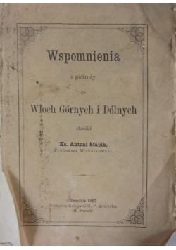 Wspomnienia z podróży do Włoch Górnych i Dolnych, 1867r.
