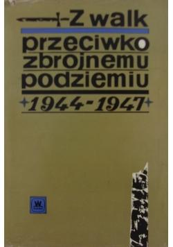 Z walk przeciwko zbrojnemu podziemiu 1944-1947