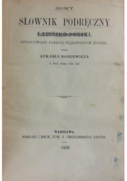 Słownik podręczny, łacińsko-polski, 1908 r.