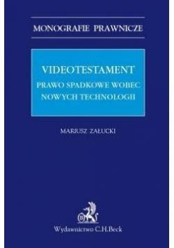 Videotestament. Prawo sądowe wobec nowych tech.