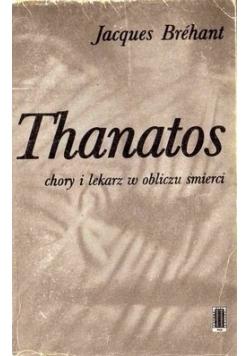 Thanatos. Chory i lekarz w obliczu śmierci