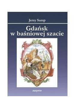 Gdańsk w baśnowej szacie