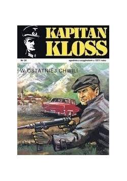 Kapitan Kloss. W ostatniej Chwili