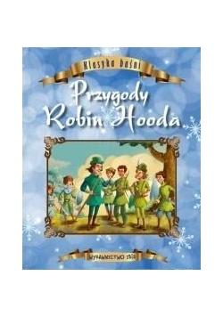 Klasyka baśni. Przygody Robin Hooda
