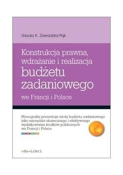 Konstrukcja prawna wdrażanie i realizacja budżetu zadaniowego we Francji i Polsce