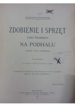 Zdobienie I Sprzęt Ludu Polskiego, 1915r.