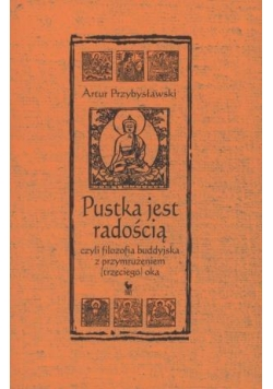 Pustka jest radością czyli filozofia buddyjska...