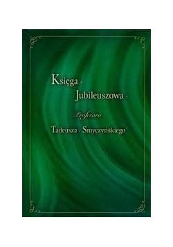 Księga Jubileuszowa profesora Tadeusza Smyczyńskiego