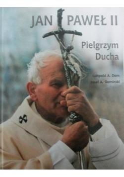 Jan Paweł II. Pielgrzym Ducha