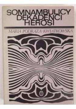 Somnambulicy, dekadenci, herosi