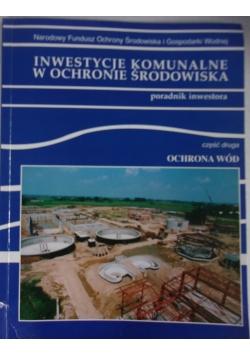 Inwestycje komunalne w ochronie środowiska cz. 2, ochrona wód