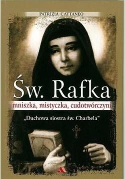Św. Rafka. Mniszka, mistyczka, cudotwórczyni